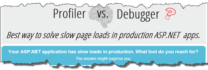 Profiler vs. Debugger? Best way to debug slow ASP.NET page loads